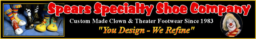 Spears Specialty Shoe Company, Custom Made Clown & Theater Footwear Since 1983